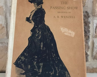 1903 The Passing Show by A.B. Wenzell  Fashion Illustrations from Wenzell's Work for Collier's Magazine