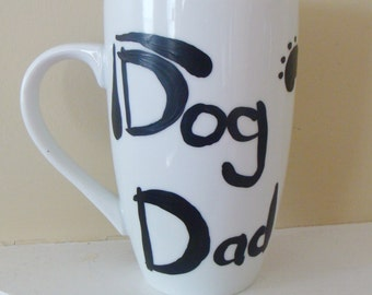 Dog Dad Mug, Father's Day, Cup, Hand Painted