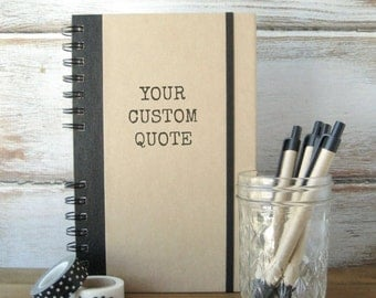 25% Off Sale! Custom Journal, Favorite Quote, Boyfriend Gift, Teacher Gift, Personalized Gift, Say Anything