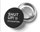 Snarky Stitchers Club - Shut Up, I'm Counting - Button - Pin, Badge - 1.5 inch