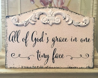 All of God's grace in one tiny face, Baby Shower Signs, Nursery Signs, New Baby Signs, 13 x 9