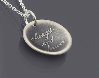 Always and Forever Necklace  - Etched Silver Pendant - Oxidized Sterling Silver - Anniversary - Wedding - Valentine's Day Gift