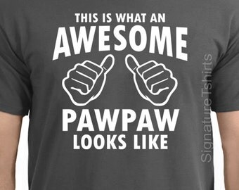 Pawpaw Gift, Pawpaw Shirt - This is what An Awesome Pawpaw looks like, For Pawpaw, Shirt For Pawpaw, Funny Grey Pawpaw