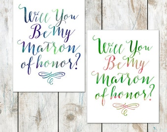 Watercolor Will you be my Bridesmaid - Will you be my Maid of Honor - Will you be my Matron of Honor