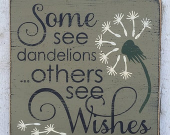 Some see dandelions others see wishes, inspirational quote, word wall art, garden decor, distressed wood sign