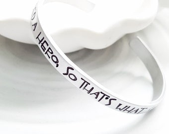 She Needed A Hero - So That's What She Became - Quote Cuff Bracelet - Hand Stamped and Personalized Aluminum Cuff Bracelet - Gift for Her