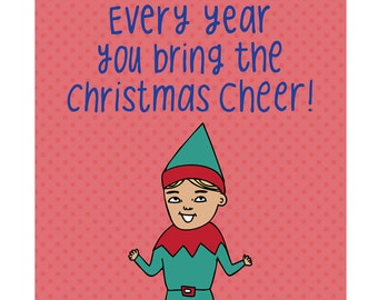 Christmas Cards - Every Year You Bring The Christmas Cheer!