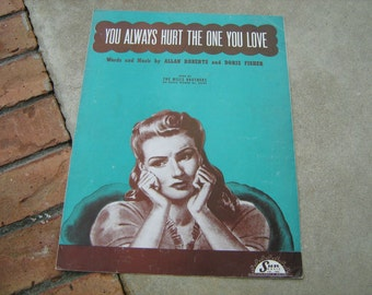 1944  vintage sheet music ( You Always hurt the one you love  )