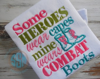 Some Heros Wear Combat Boots Shirt, Daddy Military Shirt, Daddy Hero Shirt, Daddy's Girl Shirt