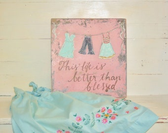 Better than Blessed/ Original/ Hand Painted/Matilda Jane Inspired/ Art/ Wood/ Sign