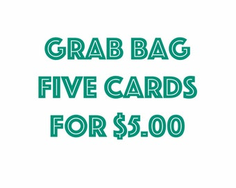 SUPER SALE - Grab Bag of 5 Cards