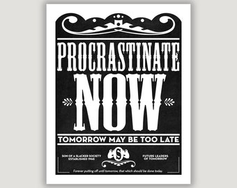Funny Office Print, Procrastinate Now, funny quote print, dorm poster, belated gift, humor art, funny home decor, funny gift, typography art