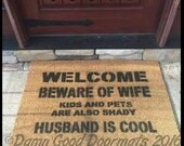 Beware of WIFE KIDS and PETS are also shady- husband cool funny rude doormat novelty