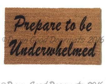 zen Prepare to be UNDERWHELMED™ doormat welcome gifts