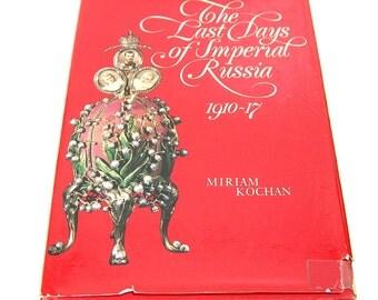 The Last Days Of Imperial Ruissia 1910-17 By Miriam Kochan
