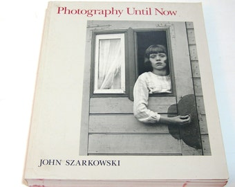 Photography Until Now by John Szarkowski, The Museum of Modern Art, Vintage Photography Book