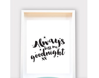 Always Kiss me Goodnight / Printable Art, Wall Decor, Instant Download