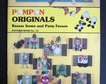 Doodle Loom Pompon Originals - Bazaar Items and Party Favors - Pattern Book No. 75 - 1978