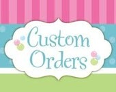 Custom order for Dena
