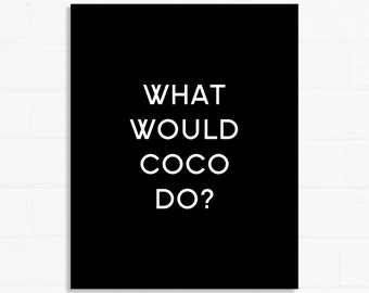 What Would Coco Do Print
