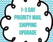 RUSH My Order! 1-3 Day Priority Mail Shipping Upgrade with Faster Processing Time