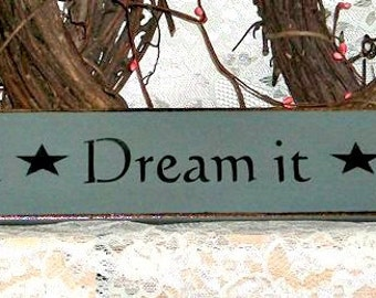 Wish it Dream it Do it - Primitive Country Painted Wood Sign, Motivational Sign, Motivational Decor, Graduation Gift, Promotion Gift
