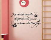 Just When The Caterpillar....Nursery Wall Decal Removable Butterfly Wall Sticker Lettering