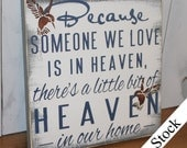 Hummingbird/Because Someone We Love is in HEAVEN/There's a little bit of HEAVEN in our home Sign/shelf sitter/Hummingbirds/Fast Shipping