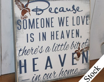 Because Someone We Love is in HEAVEN There's a little bit of HEAVEN in our home-Gray-White-Uniform Blue Font-Brown Hummingbirds-Sanded Edges