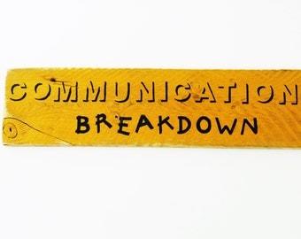 COMMUNICATION BREAKDOWN Sign - Song Lyrics Wall Art - Graduation - Home Office/Dorm Room/Man Cave/Minimalist Home Decor - Unique Rustic Gift