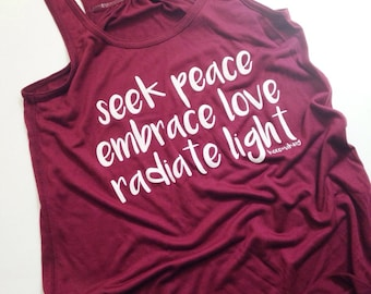 Seek Peace Embrace Love Radiate Light super soft tank top yoga yogi positive hippie bohemian wanderlust gypsy ohm maroon enlightenment