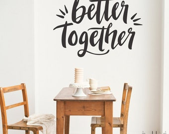 Vinyl Wall Sticker Decal Art - Better Together