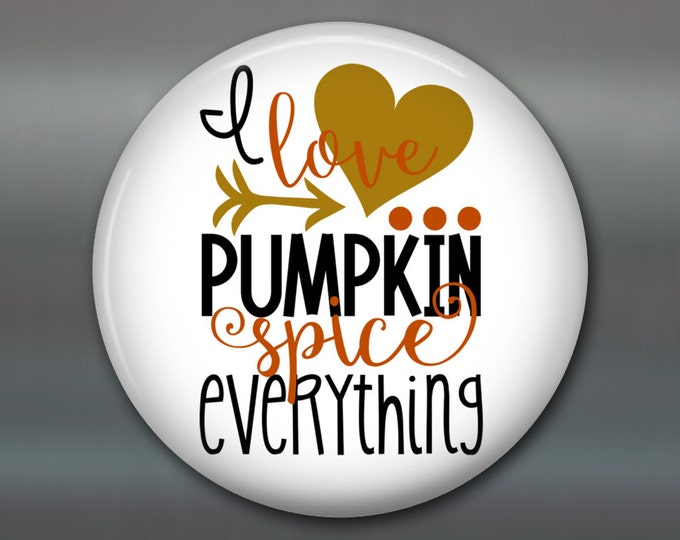 """3.5"""" pumpkin spice everything refrigerator magnet - funny magnets for the kitchen - housewarming gifts with quotes -  MA-WORD-38"""
