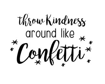 Throw kindness around like confetti Wood Stamp  - shop supply, stationery, packaging