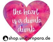 "Large ""The Heart is a Dumb Dumb"" Sticker"