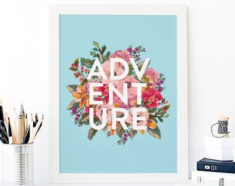 Adventure // Original Watercolor Flowers // Inspirational Quote Print // Illustration Print // Floral Typography Wall Decor