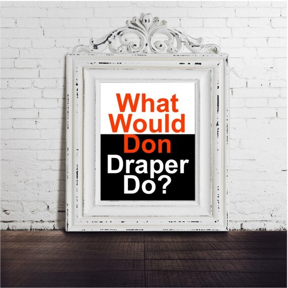 Mad Men Don Draper DIGITAL DOWNLOAD What Would Don Draper Do – Mad Men Birthday Card