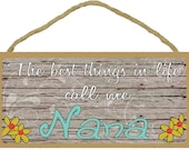 "The Best Things In Life Call Me Nana Loving Grandmother Sign Plaque 5""x10"""
