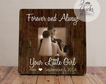 Forever And Always Your Little Girl Frame, Father Of The Bride Frame, Rustic Frame, Thank You Wedding Gift For Dad, Daddy's Girl Frame