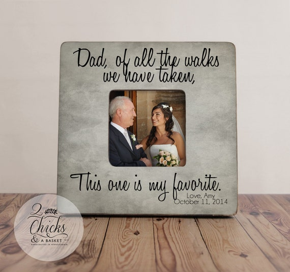 Dad of all the walks we have taken personalized picture frame father