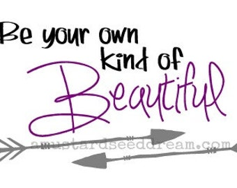 Be Your Own Kind of Beautiful, Wall Art, Graphic, Lettering, Decals, Stickers