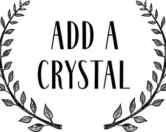 Add a Crystal to your Purchase
