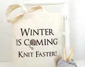 Winter is coming  Knitting Bag -  yarn bag - Kelly Connor Designs
