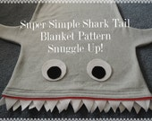 Super Simple Shark Blanket Bag Pattern and Tutorial, pdf, Instant Download, Snuggle Up