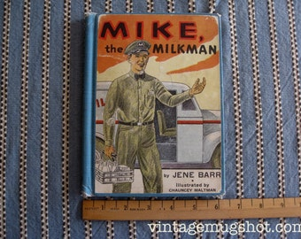 MILKMAN MIKE Hardcover Book 1952  School Reader Albert Whitman and Co. Publishing Jene BARR