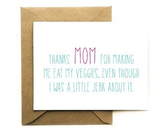 Funny Mothers Day Card - Thanks Mom for Making Me Eat My Veggies
