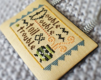 Halloween Cross Stitch Toil and Trouble