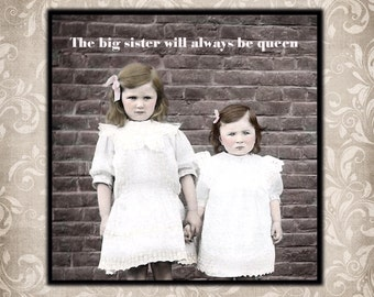 Magnet - The big sister will always be queen - Vintage inspired Sisters Girls Sister Gift Sibling