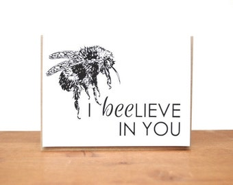 greeting card: beelieve in you, bee card, support card, friendship, good luck, well wishes