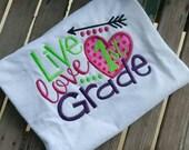 Live Love First Grade School Shirt Custom with any grade